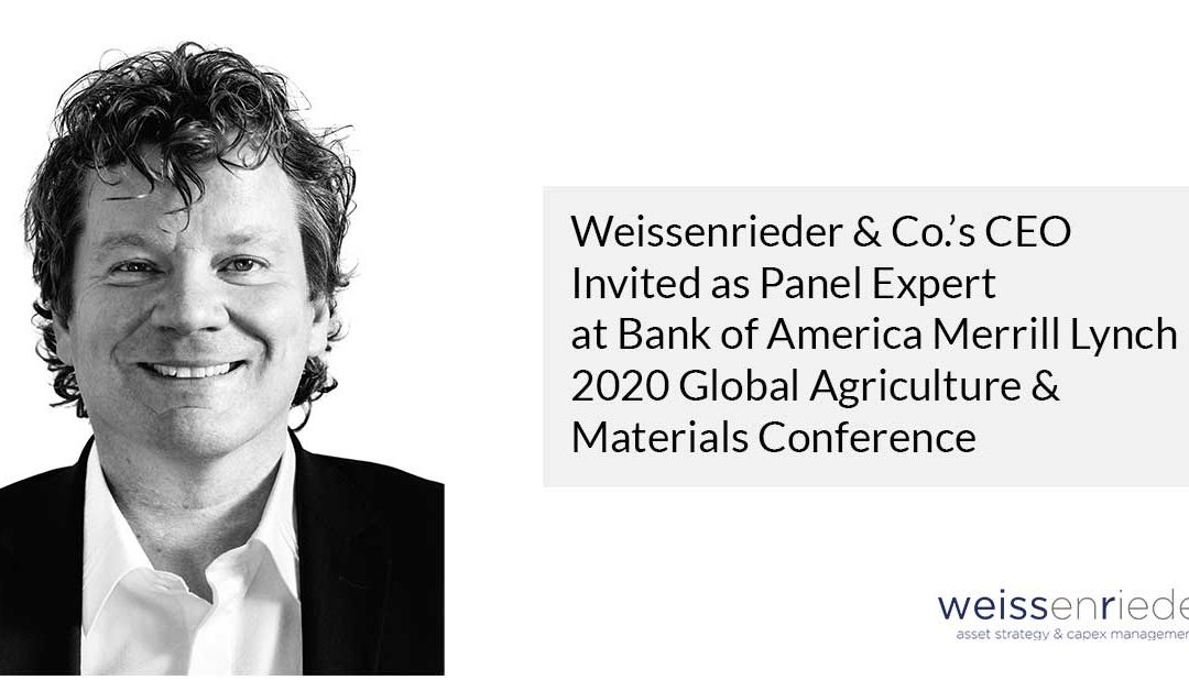 Weissenrieder & Co.'s CEO Invited as Panel Expert at Bank of America Merrill Lynch 2020 Global Agriculture and Materials Conference